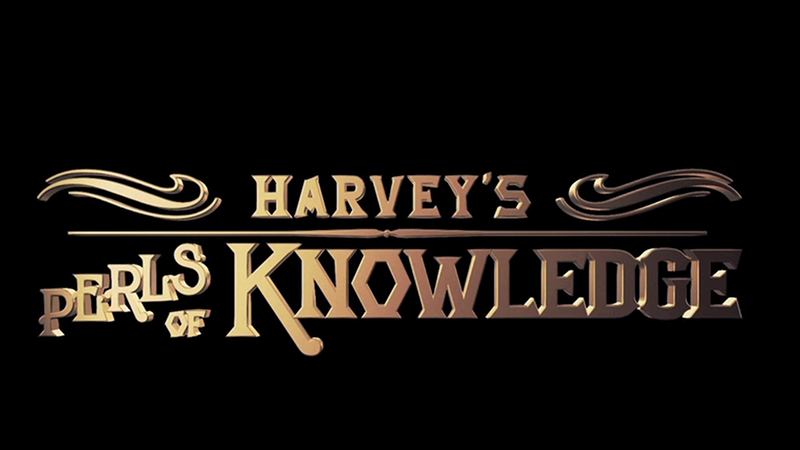 Harvey's Final Perls of Knowledge