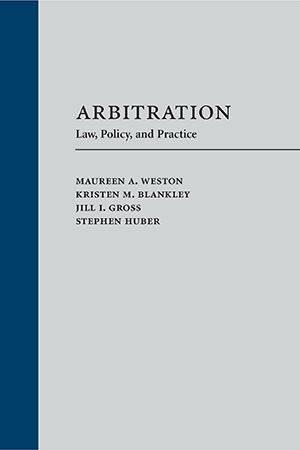 Arbitration: Law, Policy, and Practice